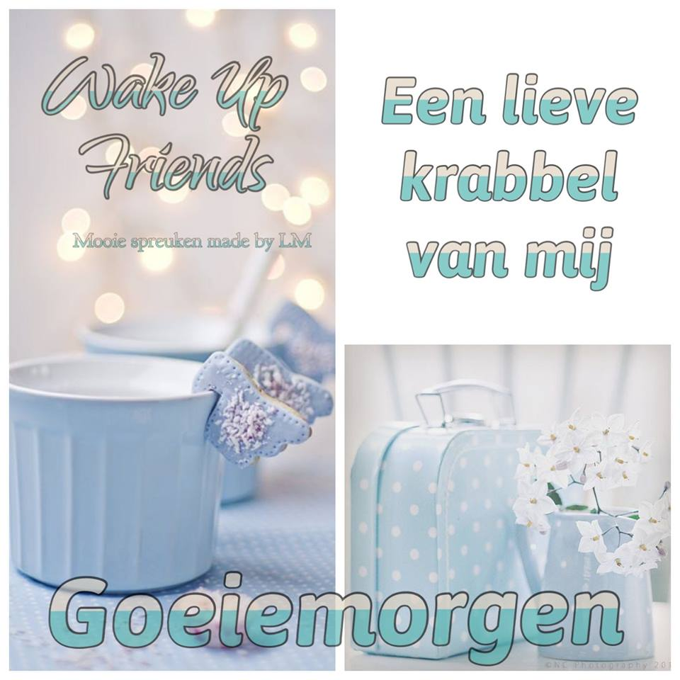 Wake up friends. Een lieve...