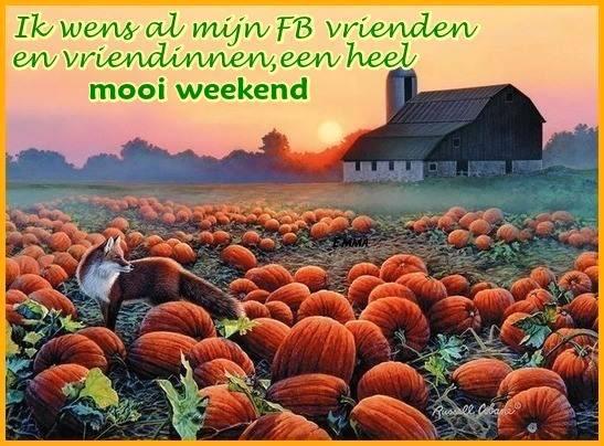 Ik wens al mijn FB vrienden en vriendinnen, een heel mooi weekend