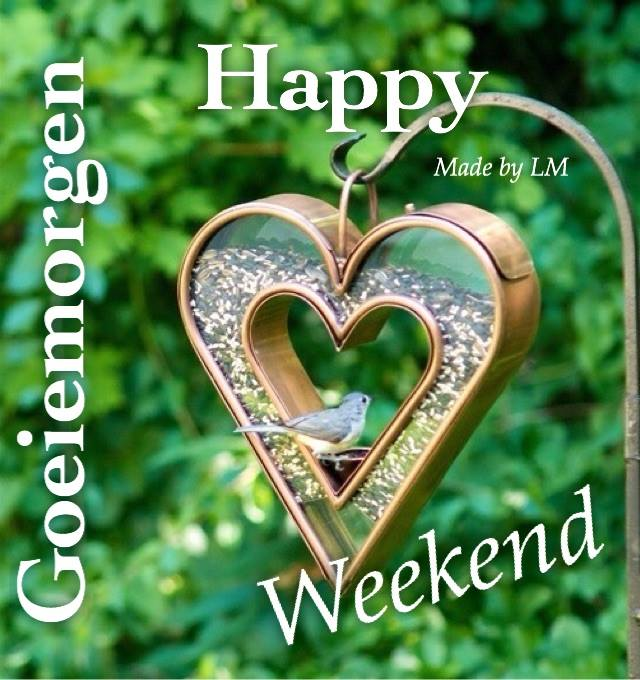 Goiemorgen, Happy Weekend Plaatjes