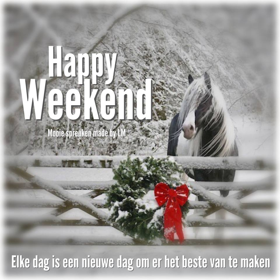 Happy Weekend. Elke dag is een...