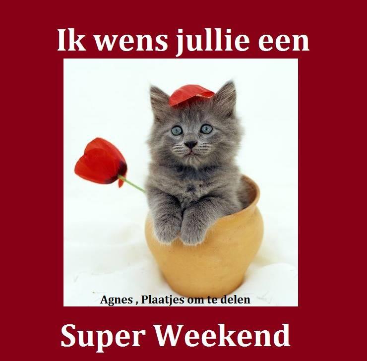 Ik wens jullie een Super Weekend