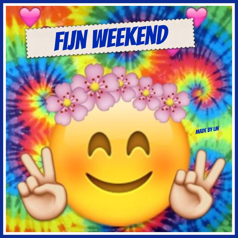 Fijne Weekend