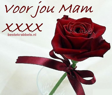 Voor jou Mam xxxx