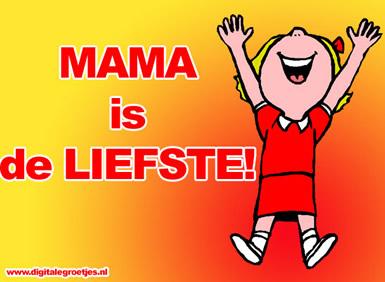 Mama is de liefste!