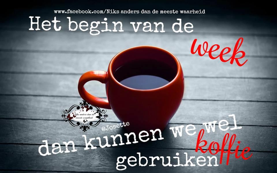 Het begin van de week dan kunnen we wel koffie gebruiken Plaatjes