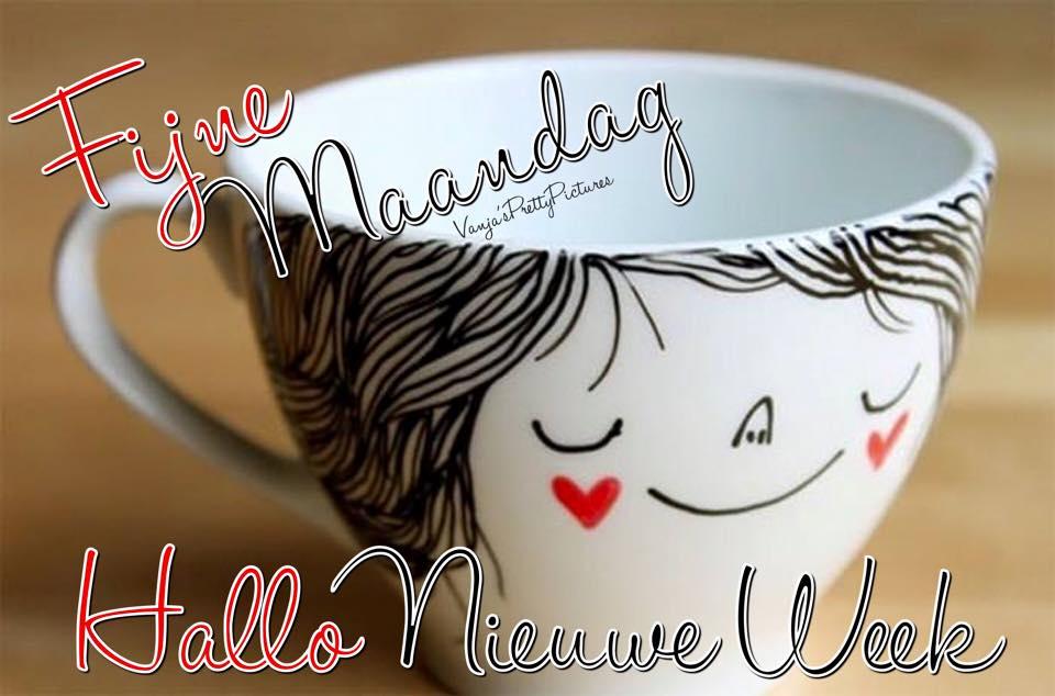 Fijne Maandag Hallo Nieuwe Week