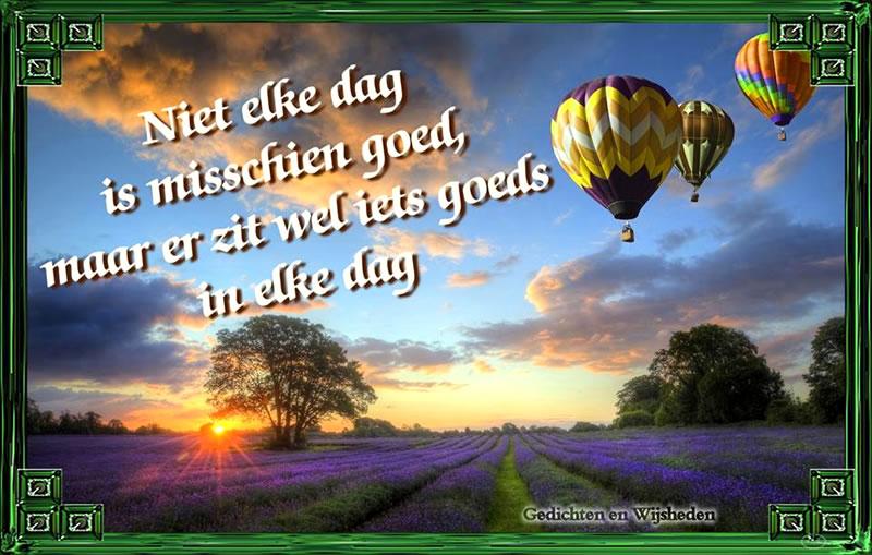 Niet elke dag is misschien goed, maar er zit wel iets goeds in elke dag Plaatjes
