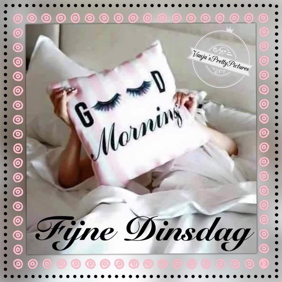 Good Morning, Fijne Dinsdag Plaatjes