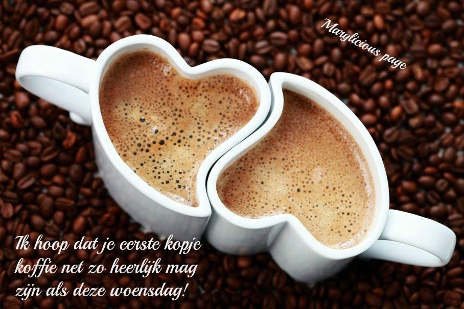 Ik hoop dat je eerste kopje koffie net zo heerlijk mag zijn als deze woensdag! Plaatjes