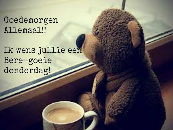 Goedemorgen allemaal!! Ik wens jullie een bere-goeie donderdag!