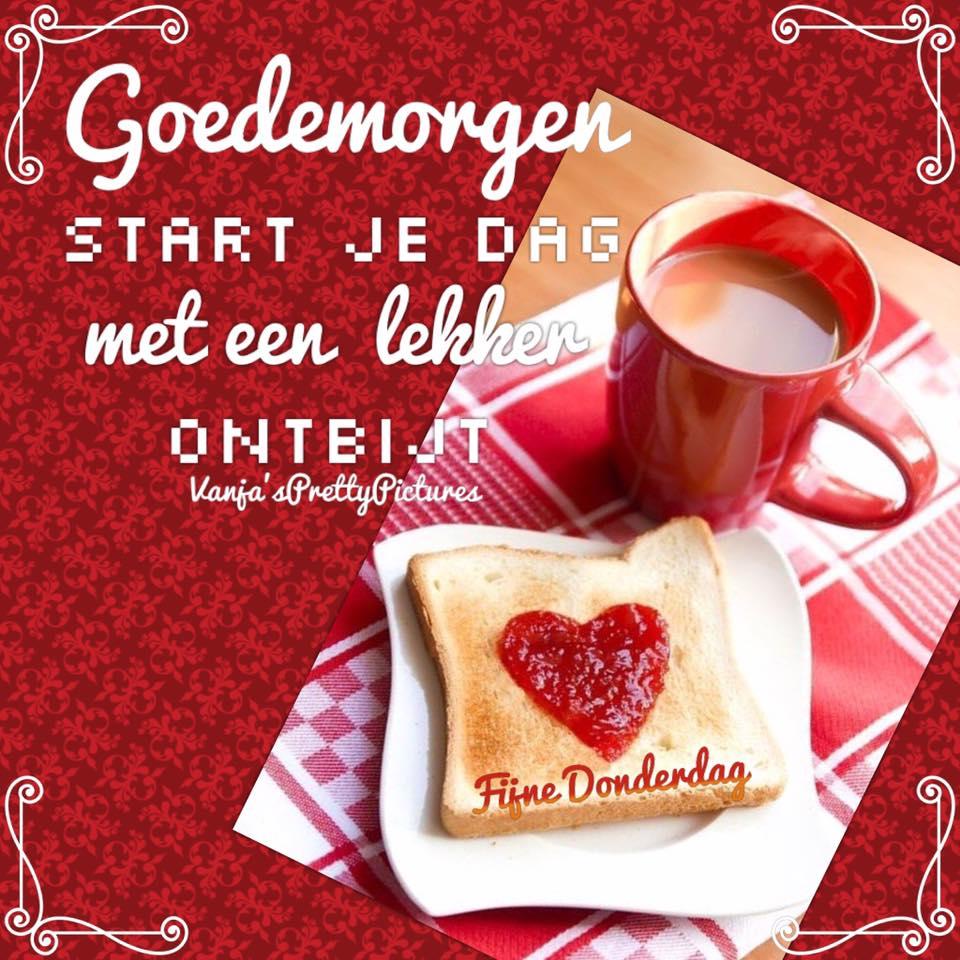 Goedemorgen. Start je dag met een lekker ontbijt. Fijne Donderdag.