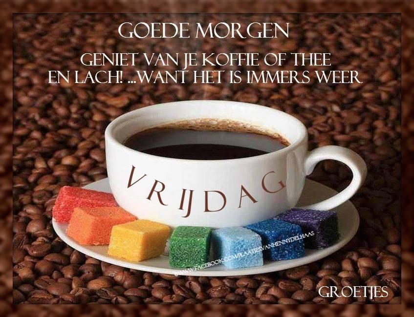 Goede morgen, Geniet van je...