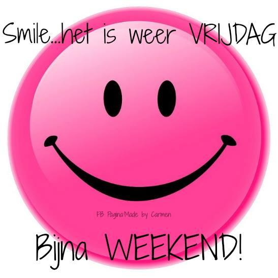 Smile... het is weer VRIJDAG...