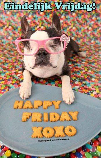 Eindelijk vrijdag Happy friday...