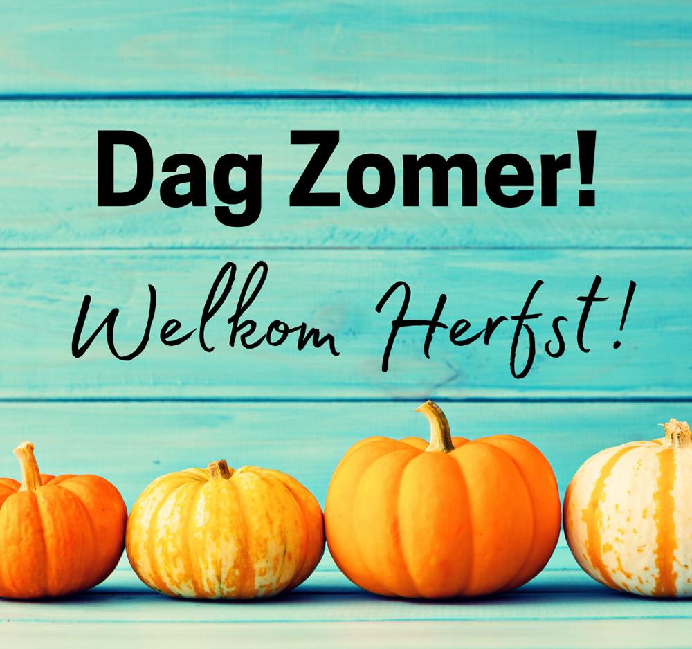 Dag Zomer! Welkom Herfst!