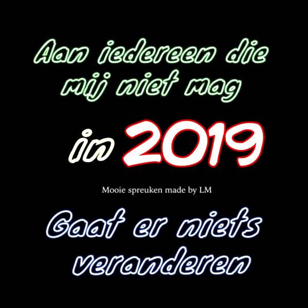 Aan iedereen die mij niet mag in 2019 Gaat er niets veranderen
