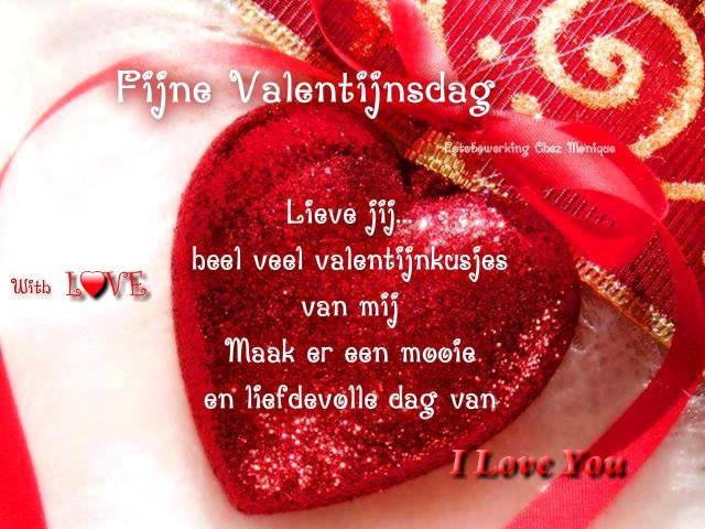 Fijne Valentijsdag Lieve jij heel veel valentijnkusjes van mij Maak er een mooie en liefdevolle dag van I love you