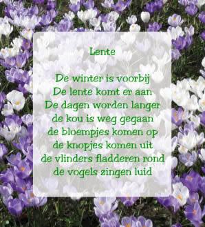 Lente De winter is voorbij De lente komt er aan De dagen worden langer de kou is weg gegaan de bloempjes komen op de knopjes...