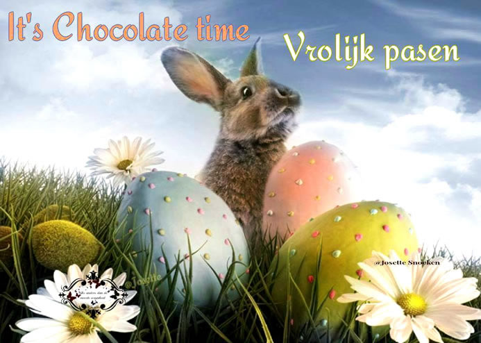 It's Chocolate time, Vrolijk pasen