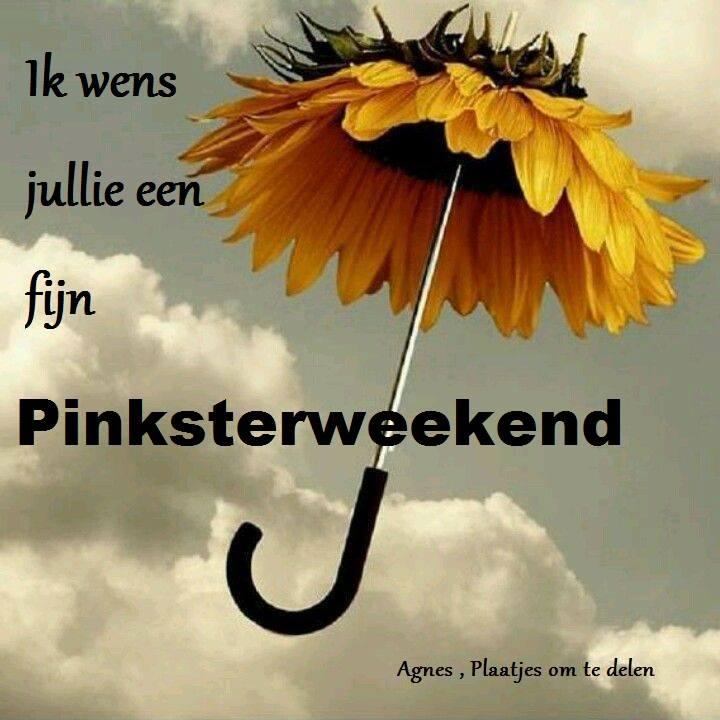 Ik wens jullie een fijn Pinksterweekend