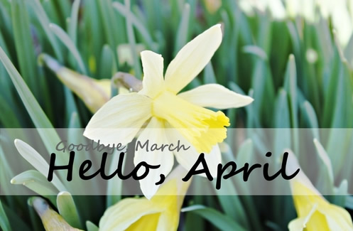 Goodbye March, Hello April