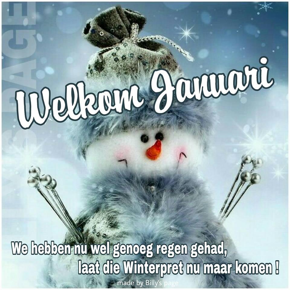 Welkom Januari We hebben nu wel genoeg regen gehad, laat die Winterpret nu maar komen!