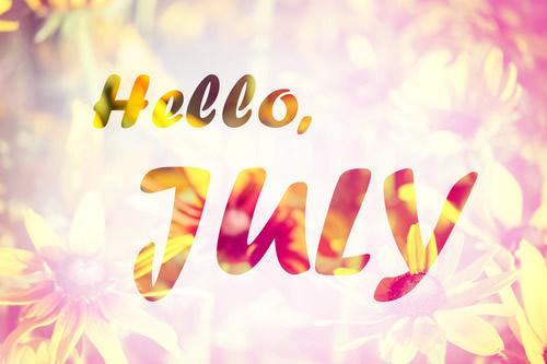 Hello, July
