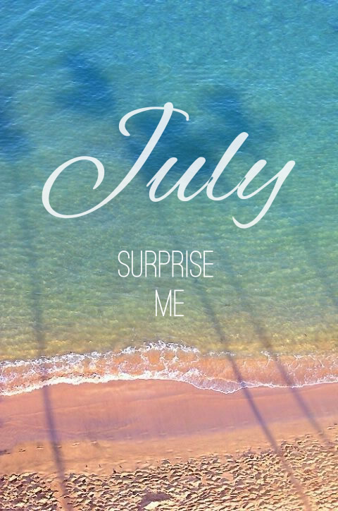 July, surprise me