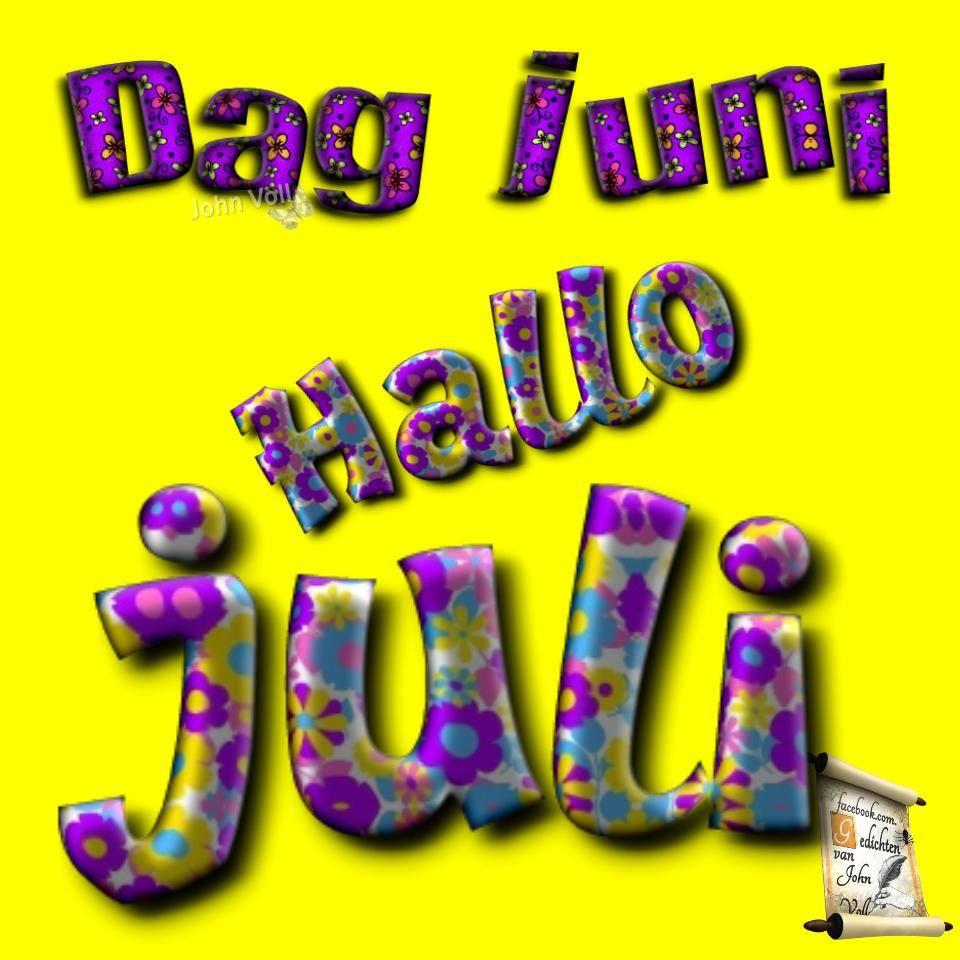 Dag juni, Hallo juli