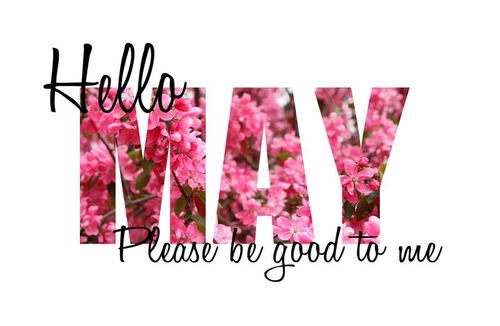 Hello May, please be good to...