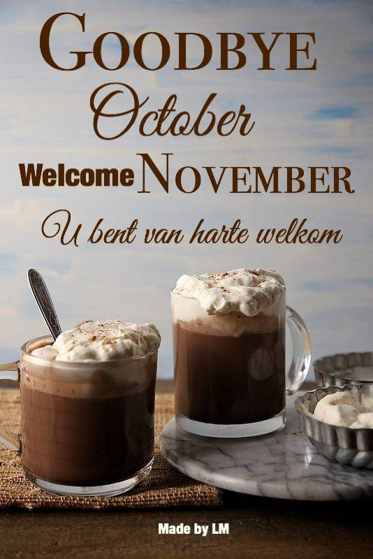 Goodbye October, Welcome November U bent van harte welkom