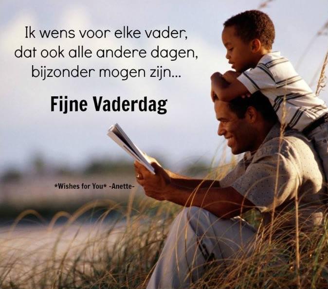 Ik wens voor elke vader, dat ook alle andere dagen, bijzonder mogen zijn... Fijne Vaderdag