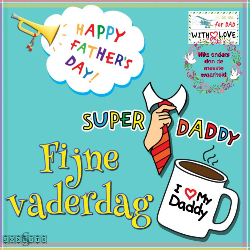 Fijne Vaderdag Happy Father's...
